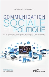 Henri Mova Sakanyi - Communication sociale et politique - Une perspective panoramique des savoirs.