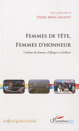 Henri Mova Sakanyi - Femmes de tête, Femmes d'honneur - Combats des femmes, d'Afrique et d'ailleurs.