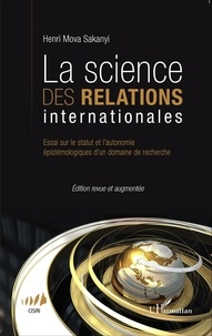 Henri Mova Sakanyi - La science des relations internationales - Essai sur le statut et l'autonomie épistémologique d'un domaine de recherche.