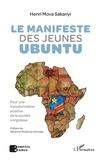 Henri Mova Sakanyi - Le manifeste des jeunes Ubuntu - Pour une transformation positive de la société congolaise.