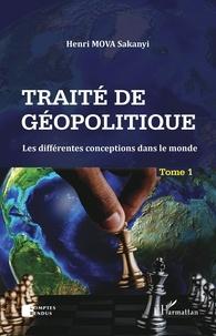 Henri Mova Sakanyi - Traité de géopolitique - Tome 1, Les différentes conceptions dans le monde.