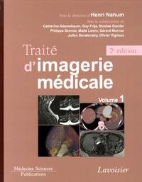 Henri Nahum - Traité d'imagerie médicale - Volume 1.