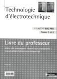 Henri Ney - Technologie d'électrotechnique 1e et Tle Bac Pro, Tomes 1 et 2 - Livre du professeur.