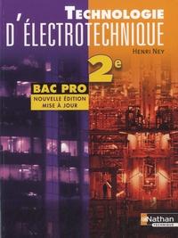 Technologie d'électrotechnique 2e Bac Pro - Henri Ney |
