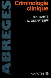 Henri-Nhi Barte et Georges Ostaptzeff - Criminologie clinique.