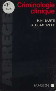 Henri-Nhi Barte et Georges Ostaptzeff - Criminologie clinique.