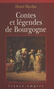 Henri Nicolas et Didier Pagot - Contes et légendes de Bourgogne.