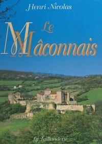 Henri Nicolas et  Collectif - Le Mâconnais.