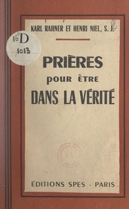 Henri Niel et Karl Rahner - Prières pour être dans la vérité.