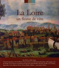 Henri Nochez et Guy Blanchard - La Loire - Un fleuve de vins.