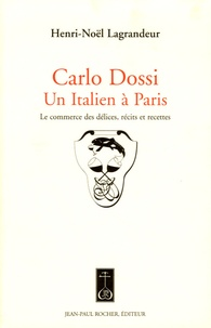 Deedr.fr Carlo Dossi, Un Italien à Paris - Le commerce des délices, récits et recettes Image