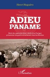 Histoiresdenlire.be Adieu Paname - Récit de captivité (1940-1945) d'un Parigot prisonnier de guerre à la ferme chez les Boches Image