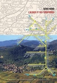 Henri Nonn - L'Alsace et ses territoires.