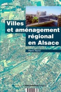 Henri Nonn - Villes et aménagement régional en Alsace.