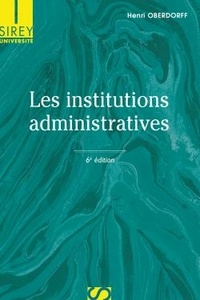 Henri Oberdorff - Les institutions administratives.