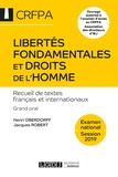 Henri Oberdorff et Jacques Robert - Libertés fondamentales et droits de l'homme - Recueil de textes français et internationaux, grand oral CRFPA.