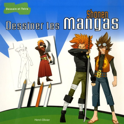 Henri-Olivier - Dessiner les mangas shonen.