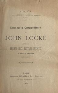 Henri Ollion - Notes sur la correspondance de John Locke - Suivies de Trente-deux lettres inédites de Locke à Thoynard (1678-1684).