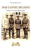 Henri Ortholan - 1918 l'année décisive - Volume 2, La contre-offensive alliée.
