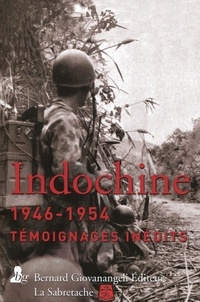 Henri Ortholan et Jacques Valette - Indochine 1946-1954 - Témoignages inédits.