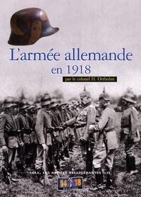 Henri Ortholan - L'armée allemande en 1918.