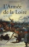 Henri Ortholan - L'Armée de la Loire - 1870-1871.