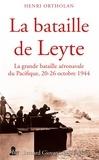 Henri Ortholan - La bataille de Leyte - La grande bataille aéronavale du Pacifique, 20-26 octobre 1944.