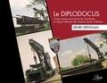 Henri Ortholan - Le diplodocus - L'engin poseur de travures de voies ferrées, un engin mythique des chemins de fer militaires.
