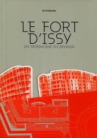 Henri Ortholan - Le fort d'Issy - Un patrimoine en devenir.