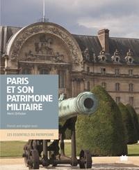 Henri Ortholan - Paris et son patrimoine militaire.