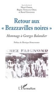 """Henri Ossebi et Régine Tchicaya-Oboa - Retour aux """"Brazzavilles noires"""" - Hommage à Georges Balandier."""