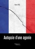 Henri Pac - Autopsie d'une agonie.