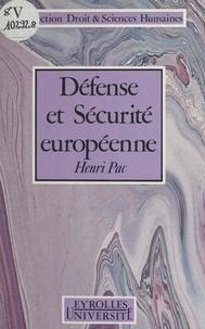Henri Pac et Pierre-Henri Chalvidan - Défense et sécurité européenne.