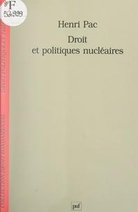 Henri Pac et Stéphane Rials - Droit et politiques nucléaires.