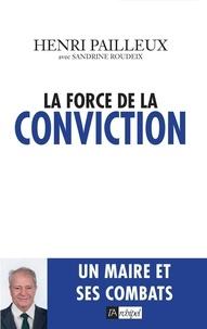 La force de la conviction - Henri Pailleux |