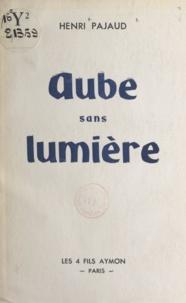 Henri Pajaud - Aube sans lumière.