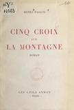 Henri Pajaud - Cinq croix sur la montagne.
