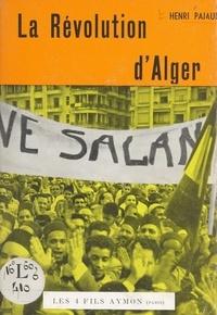 Henri Pajaud - La révolution d'Alger.