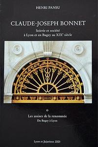 Henri Pansu - Claude-Joseph Bonnet - Soierie et société à Lyon et en Bugey au XIXe siècle Tome 1, Les assises de la renommée, Lyon et Jujurieux.