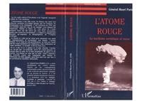 Henri Paris - L'atome rouge - Le nucléaire soviétique et russe.