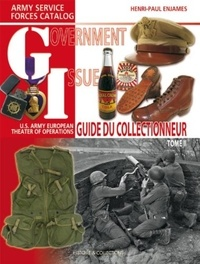 Henri-Paul Enjames - Government Issue - US Army European Theater of Operations Collector Guide Tome 2.