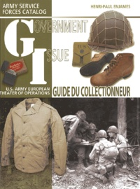 Henri-Paul Enjames - Government Issue - US Army European Theater of Operations Collector Guide.
