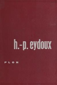 Henri Paul Eydoux et Marcel Bovis - Cités mortes et lieux maudits de France.