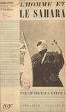 Henri Paul Eydoux et  Audouze - L'homme et le Sahara.