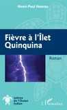 Henri-Paul Hoarau - Fièvre à l'Ilet Quinquina - Roman.