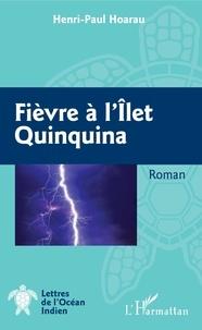Henri-Paul Hoarau - Fièvre à l'îlet Quinquina.