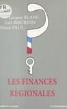 Henri Paul et Jacques Blanc - Les finances régionales.