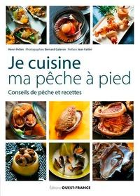 Henri Pellen et Bernard Galéron - Je cuisine ma pêche à pied - Conseils de pêche et recettes.