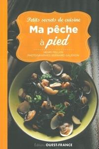 Henri Pellen et Bernard Galéron - Petits secrets de cuisine - Ma pêche à pied.