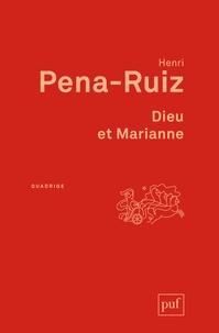 Henri Pena-Ruiz - Dieu et Marianne - Philosophie de la laïcité.